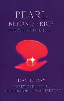 Pearl Beyond Price: The Attractive Jesus