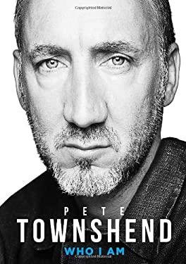 Pete Townshend: Who I am 9780007466030