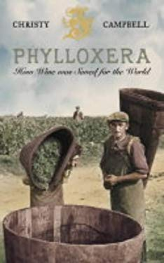 Phylloxera: How Wine Was Saved for the World