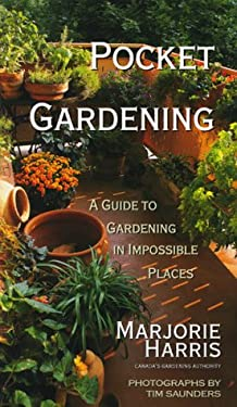 Pocket Gardening: A Guide to Gardening in Impossible Places