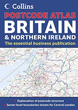 Postcode Atlas, Great Britain & Northern Ireland: The Essential Business Publication: Explanation of Postcode Structure, Sector Level Boundaries Shown