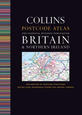 Collins Postcode Atlas: Britain & Northern Ireland: The Essential Business Publication