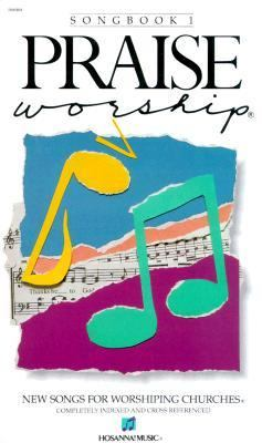 Praise Worship Songbook Volume 1