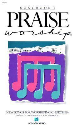 Praise Worship Songbook Volume 2