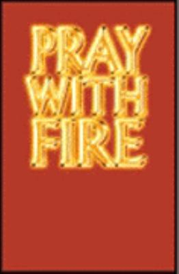 Pray with Fire: Interceding in the Spirit