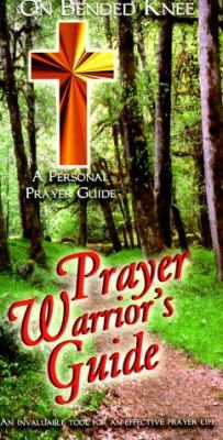 Prayer Warriers Guilde (On Bended Knee): A Personal Prayer Guide