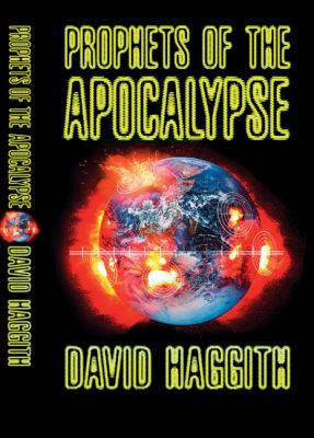 Prophets of the Apocalypse: The Bible's Ultimate Revelations for the End of Time