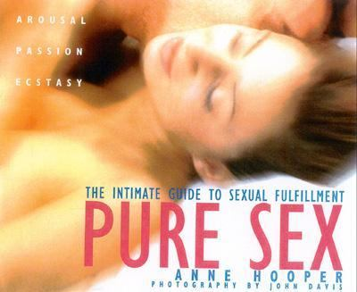 Pure Sex: An Intimate Guide to Sexual Fulfillment