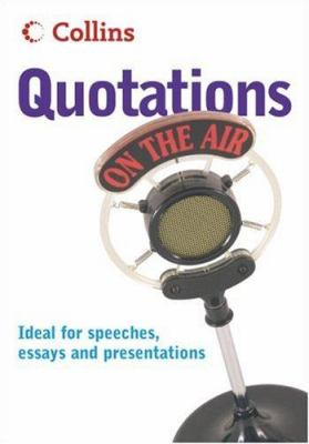 Quotations on the Air: Ideal for Speeches, Essays and Presentations