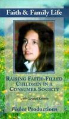 Raising Faith-Filled Children in a Consumer Society
