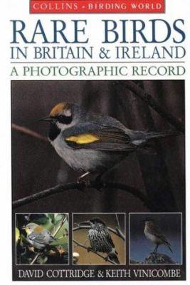 Rare Birds in Britain & Ireland: A Photographic Record