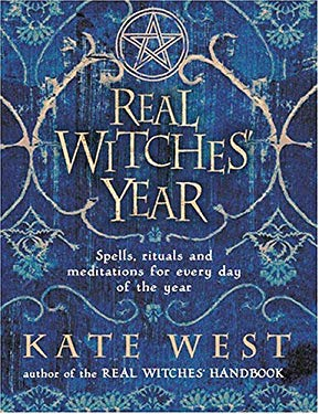 Real Witches' Year: Spells, Rituals, and Meditations for Every Day of the Year 9780007189519