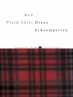 Red Plaid Shirt: Stories New & Selected