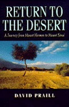 Return to the Desert: A Journey from Mount Hermon to Mount Sinai