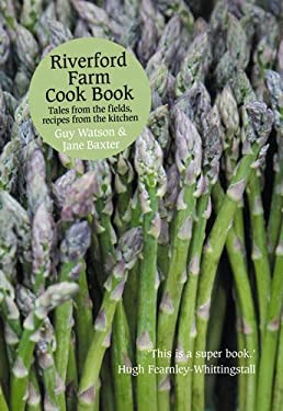 Riverford Farm Cook Book: Tales from the Fields, Recipes from the Kitchen 9780007265053