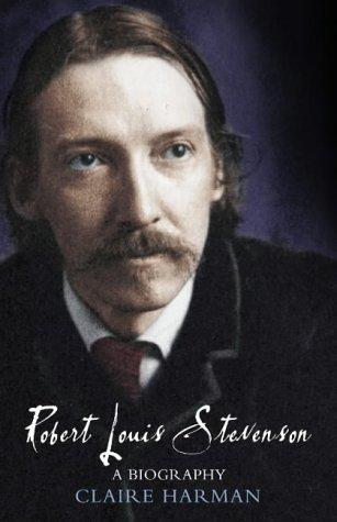 Robert Louis Stevenson: A Biography