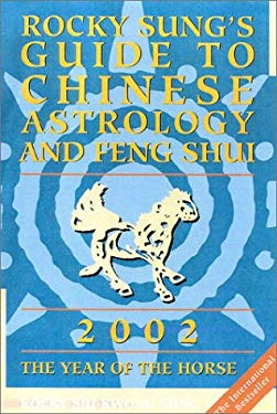 Rocky Sung's Guide to Chinese Astrology and Feng Shui 2002