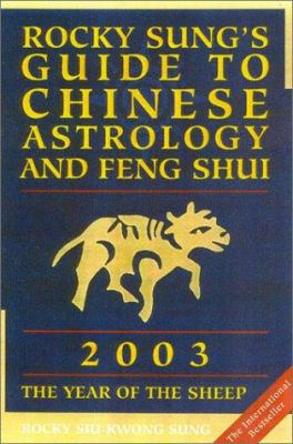 Rocky Sung's Guide to Chinese Astrology and Feng Shui: The Year of the Sheep