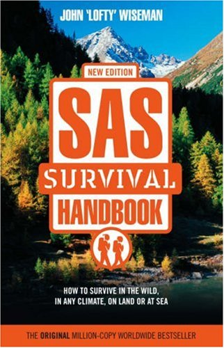 SAS Survival Handbook: How to Survive in the Wild, in Any Climate, on Land or at Sea 9780007158997