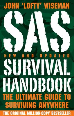 SAS Survival Handbook: The Ultimate Guide to Surviving Anywhere 9780007274932