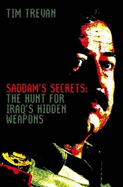 Saddam's Secrets: The Hunt for Iraq's Hidden Weapons