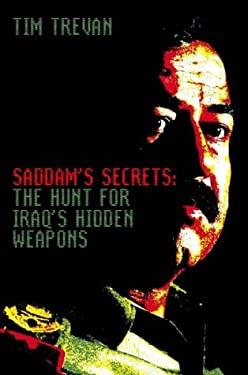 Saddam's Secrets: The Hunt for Iraq's Hidden Weapons