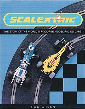 Scalextric: The Story of the World's Favourite Model Racing Cars