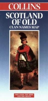 Scotland: Scotland of Old Clan Names