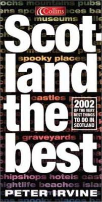 Scotland the Best: 2002 of the Very Best Things to Do in Scotland