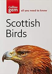 Scottish Birds: The Quick and Easy Spotter's Guide