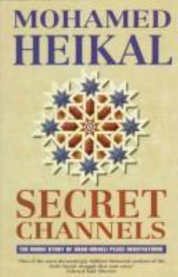 Secret Channels: The Inside Story of Arab-Israeli Peace Negotiations