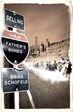 Selling Your Father's Bones: The Epic Fate of the American West 9780007242924