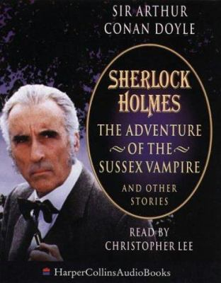 Sherlock Holmes: The Adventure of the Sussex Vampire and Other Stories 9780001054998
