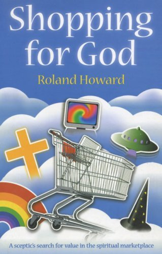 Shopping for God: A Sceptic's Search for Value in the Spiritual Marketplace 9780006281740