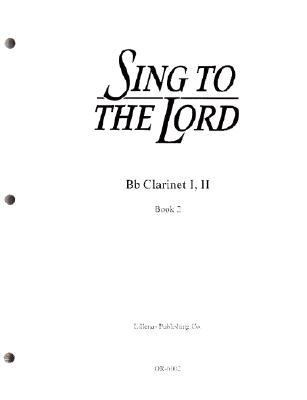 Sing to the Lord: B Flat Clarinet