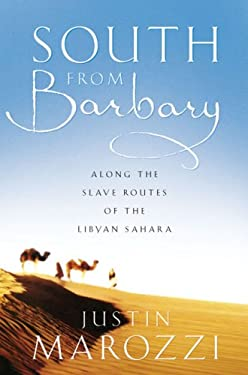 South from Barbary: Along the Slave Routes of the Libyan Sahara
