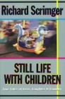 Still Life with Children: True Tales of Love, Laughter and Laundry