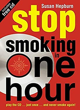 Stop Smoking in One Hour: Play the CD Just Once and Never Smoke Again! [With CDROM]