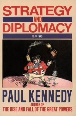 Strategy and Diplomacy 1870-1945
