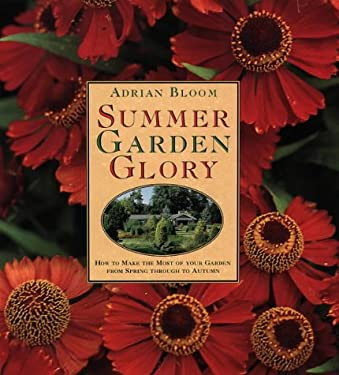 Summer Garden Glory: How to Get the Best from Your Garden from Spring Through Autumn