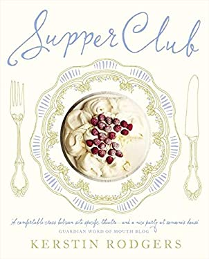 Supper Club: Recipes and Notes from the Underground Restaurant 9780007382996