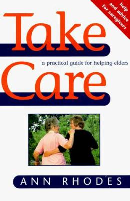 Take Care: Help and Advice for Caregivers