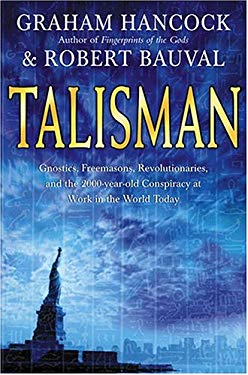 Talisman: Gnostics, Freemasons, Revolutionaries, and the 2000-Year-Old Conspiracy at Work in the World Today 9780007190362