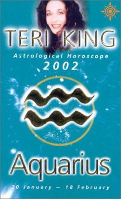 Teri King Astrological Horoscopes 2002: Aquarius