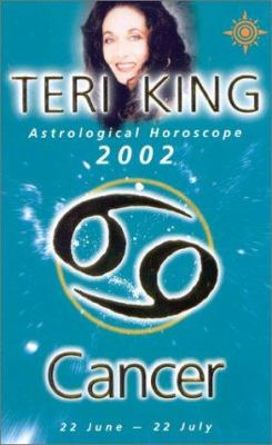 Teri King Astrological Horoscopes 2002: Cancer