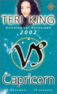 Teri King Astrological Horoscopes 2002: Capricorn