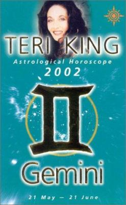 Teri King Astrological Horoscopes 2002: Gemini
