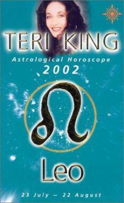 Teri King Astrological Horoscopes 2002: Leo
