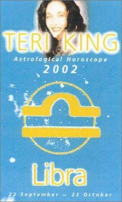Teri King Astrological Horoscopes 2002: Libra
