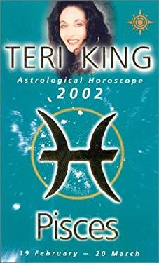 Teri King Astrological Horoscopes 2002: Pisces